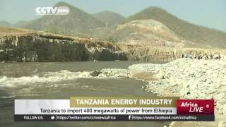 CCTV : Tanzania Inks Multimillion-Dollar Power Deal With Ethiopia