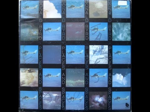 Donald Byrd ‎– Places And Spaces (FULL album) 1975 US Vinyl Rip
