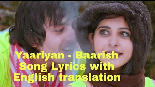 Baarish Yaariyan - Lyrics with English translation||Himanshu Kohli||Rakul Preet||Mohammed Irfan||