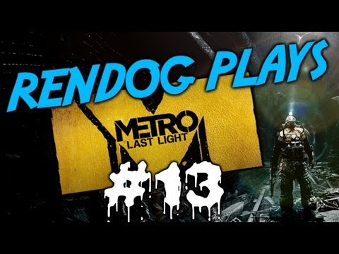 [Part 13] Let's Play Metro Last Light - Bandits!