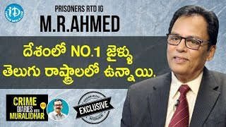 Prisoners Rtd IG M.R.Ahmed Exclusive Interview    Crime Diaries With Muralidhar #59