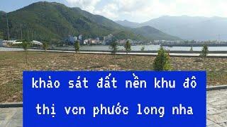 Khảo Sát Đất Nền Khu Đô Thị VCN Phước Long Nha Trang Tháng 10 năm 2019