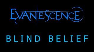 Evanescence - Blind Belief Lyrics (The Bitter Truth)