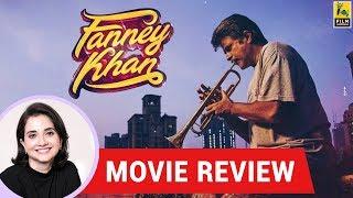 Anupama Chopra's Movie Review of Fanney Khan | Atul Manjrekar | Anil Kapoor | Aishwarya Rai