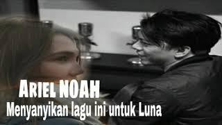 Ariel NOAH nyanyikan lagu untuk Luna
