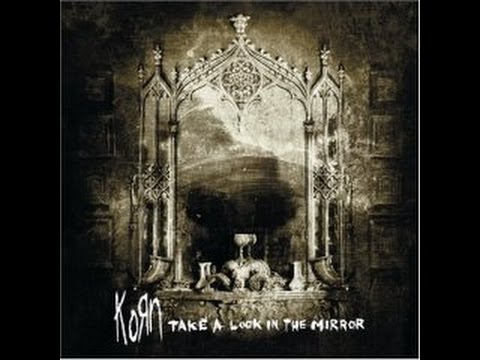 Korn - Take a Look in the Mirror (Full Album) HD |Entertainm