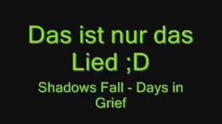 Watch Days In Grief Shadows Fall video