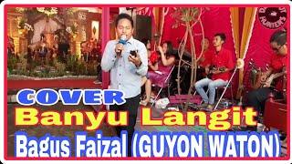 Cover lagu BANYU LANGIT 🎤Bagus Faisal(GuyonWaton)