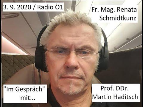 """Podcast 3.9.2020 / Ö1: Frau Mag. Renata Schmidtkunz """"Im Gespraech"""" mit Prof. DDr. Martin Haditsch"""