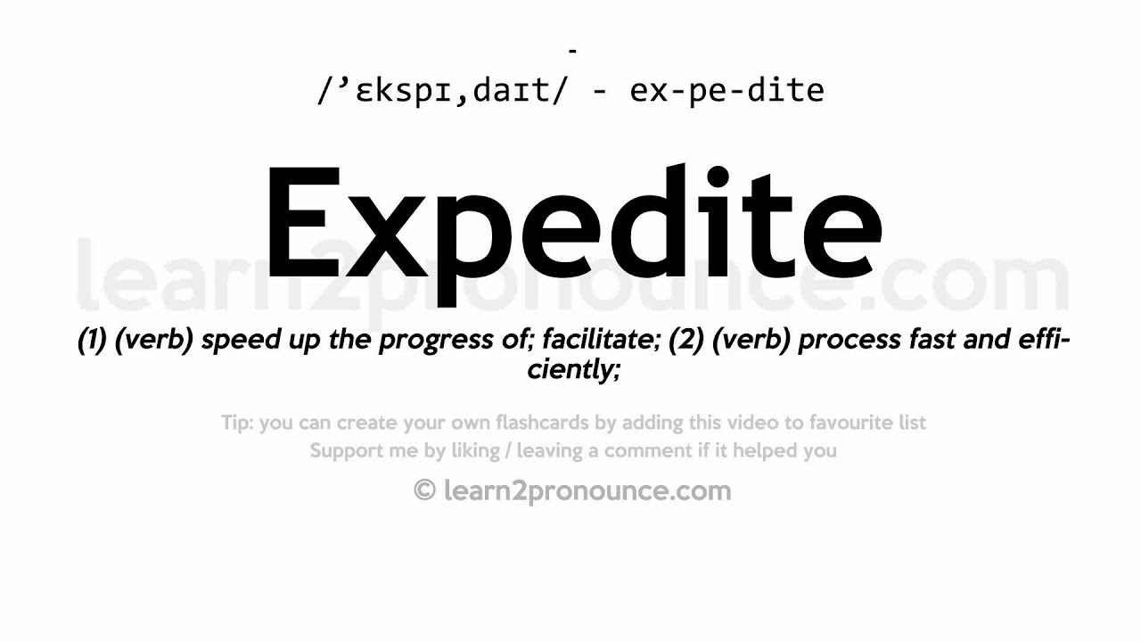 Good Expedite Pronunciation And Definition
