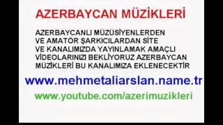 Azeri Müzikleri @ MEHMET ALİ ARSLAN Videos