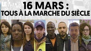 16 MARS : TOUS À LA MARCHE DU SIÈCLE
