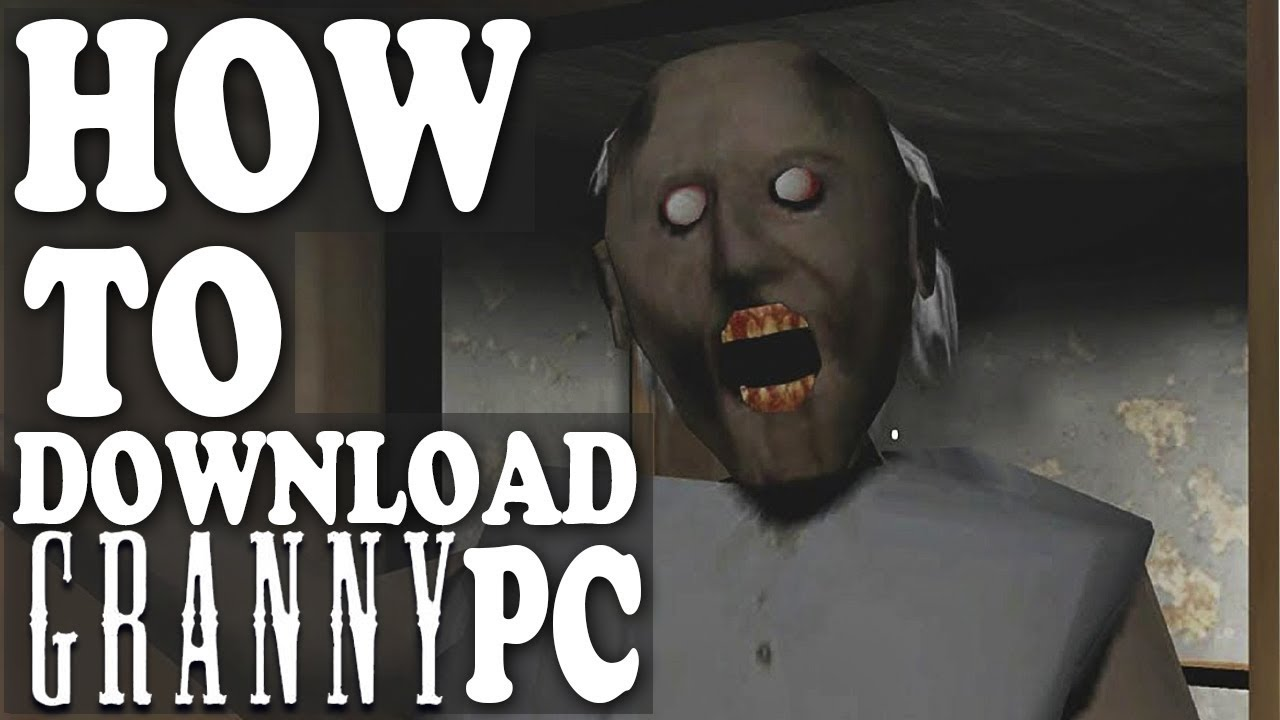 How To Download Granny Pc Game 2018 | Without Bluestacks or Nox