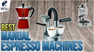 8 Best Manual Espresso Machines 2018