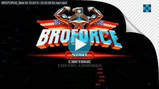 ► Ранний доступ: Broforce
