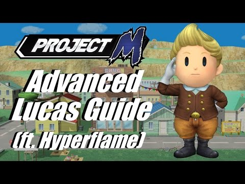 Advanced Lucas Guide ft.  Hyperflame [Project M 3.6]