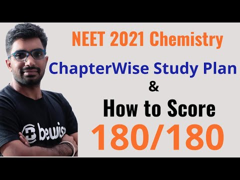 NEET 2021 Chemistry - Perfect Chapter wise Study Plan & Strategy to Score 180/180 in Chemistry
