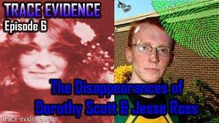 Trace Evidence - 006 - Dorothy Scott & Jesse Ross