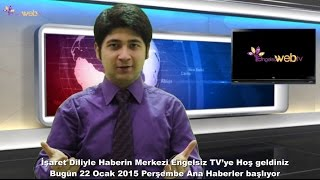 22.1.2015 Perşembe Engelsizweb.tv Ana Haber Bülteni