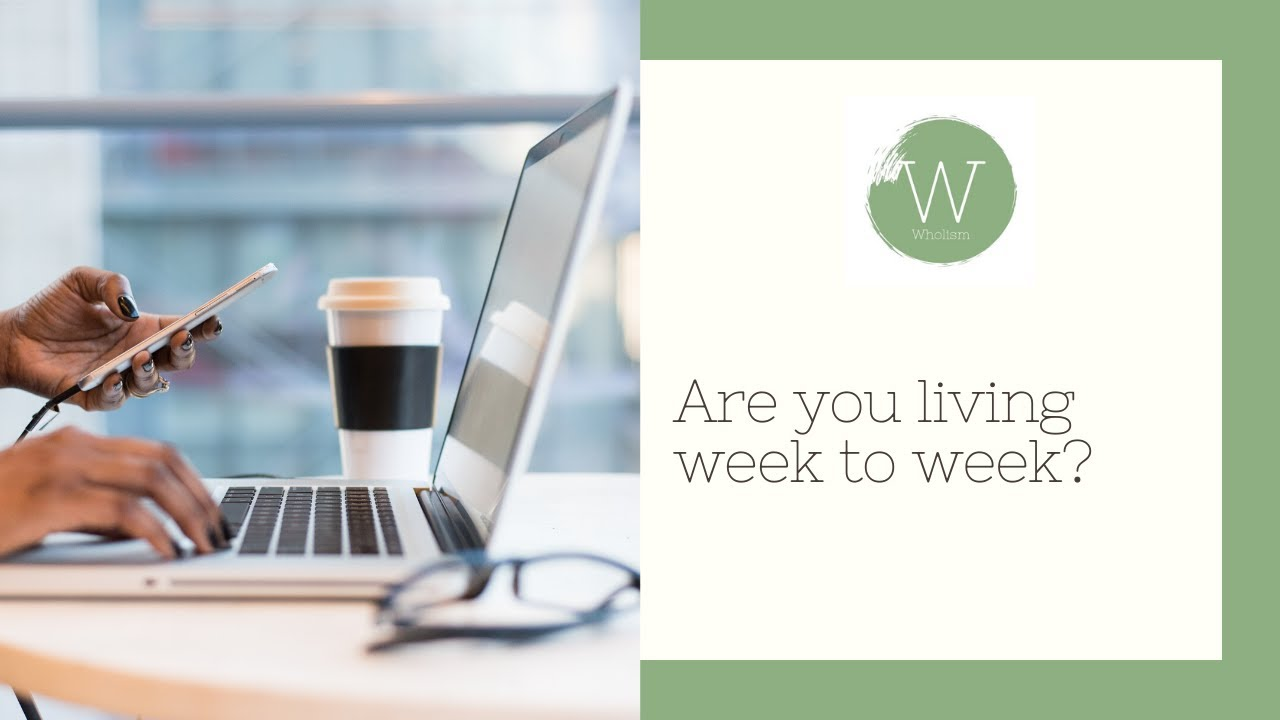 Are you living week to week?