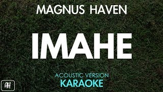 Magnus Haven - Imahe (Karaoke/Acoustic Instrumental)