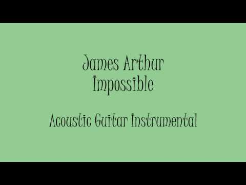 James Arthur  Impossible Acoustic Guitar Instrumental Karaoke