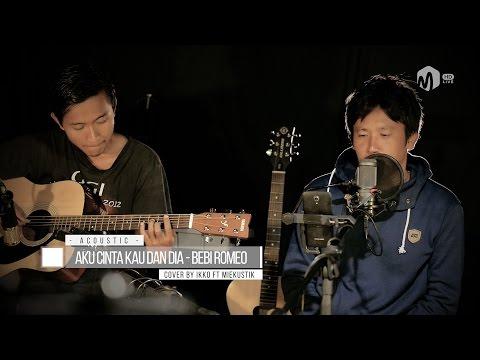 Acoustic Music   Aku Cinta Kau Dan Dia - Bebi Romeo Cover