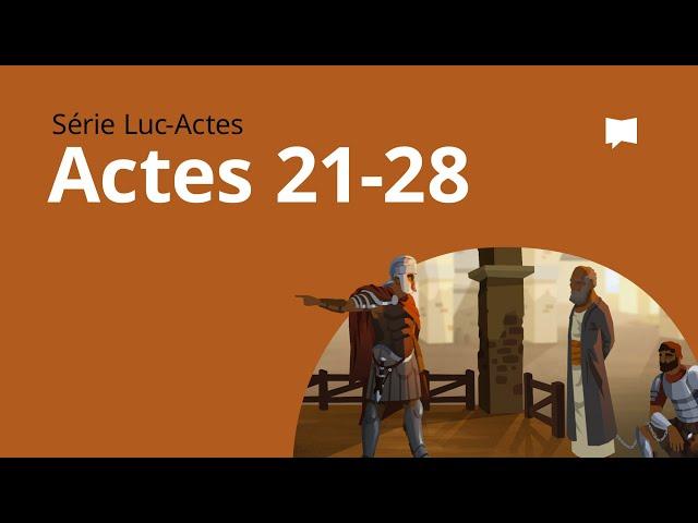 Actes Ch. 21-28