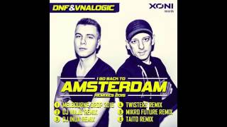 DNF & Vnalogic - I Go Back To Amsterdam (TWISTERZ Remix)