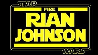 Why The Last Jedi Sucks: Fire Rian Johnson