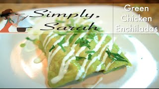 Green Chicken Enchiladas | Simply Sarah