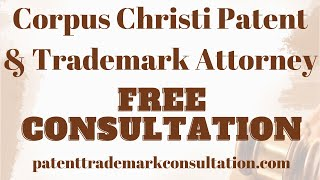 Trademark Attorney Corpus Christi, TX - Get a Free Consultation on Patents, Trademarks and Copyright