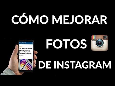 Cómo Mejorar las Fotos de Instagram | Los Mejores Trucos