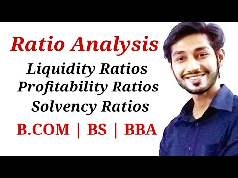 Ratio Analysis. Liquidity ratios, solvency ratios, profitability ratios.