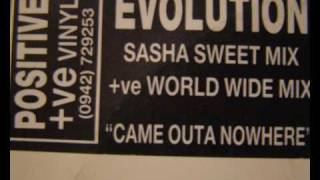 Evolution Sasha Mix - Came Outa Nowhere (Take me higher)