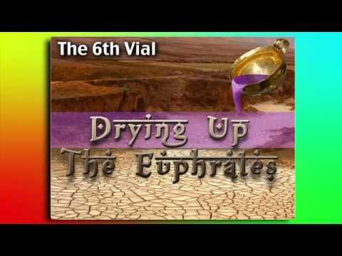 The 6th Vial   The drying Up of the Euphrates