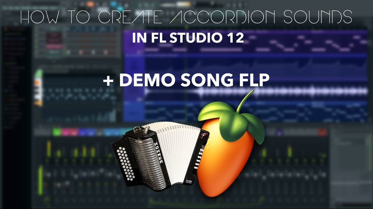 How to create Accordion Melody in FL Studio + Demo Song FLP