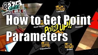 Persona 5 How to Get Point to up Parameters (Charm,Knowledge,Kindness,Guts,Proticiency)