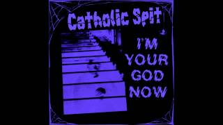 "CATHOLIC SPIT - ""I"