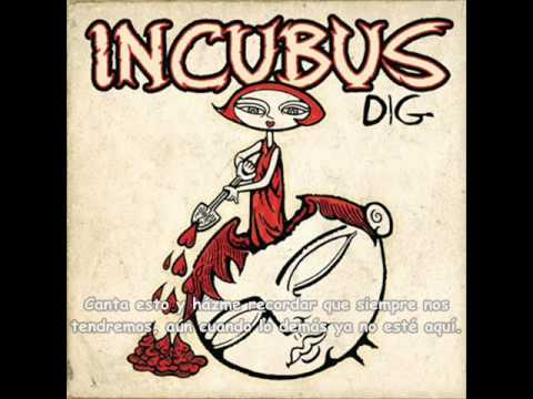 Incubus-Dig (Subtitulada e interpretada)