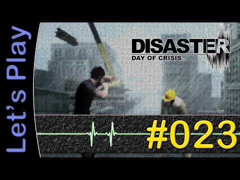 Let's Play Disaster: Day of Crisis #23 [DEUTSCH] - Durch Port Alex