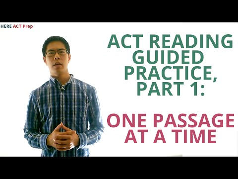 ACT Reading Guided Practice Tests, Part 1 - Start By Taking One Passage at a Time (Explanation)