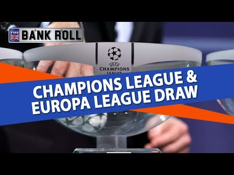 2018-19 Champions League & Europa League   Round  16/32 Draw   Matchups and Predictions