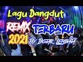 Lagu Dangdut Mix Terbaru 2021 By Bojar Lembata🌴