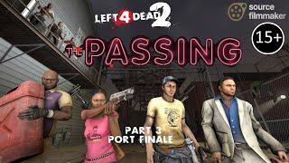 [SFM] L4D2 - THE PASSING #3 - Port finale