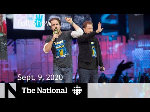 CBC News: The National | Sept. 9, 2020 | WE Charity to close Canadian operations; B.C. plays defence