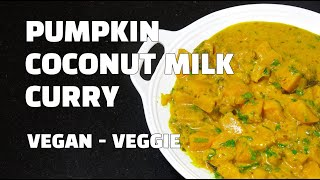 Pumpkin Curry - Pumpkin Coconut Masala - Vegan Recipes - Youtube