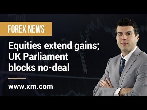 Forex News: 04/04/2019 - Equities extend gains; UK Parliament blocks no-deal