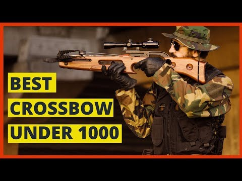 BEST CROSSBOW UNDER $1000 Buyers Guide