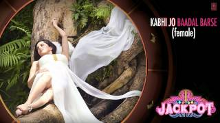 Kabhi Jo Baadal Barse Full Song (Audio) By Shreya Ghoshal |Jackpot